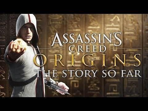 Assassin s Creed Origins | The Story So Far (2007 - 2017)