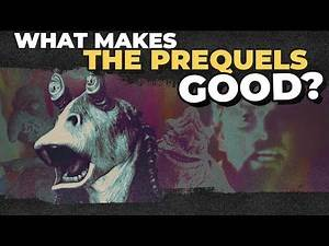The Star Wars Prequels - What Makes Them Good?