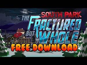 How To Download South Park The Fractured But Whole for FREE on PC