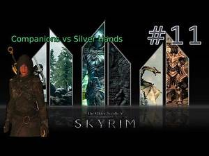 Skyrim Ep.11 - Companions vs Silver Hands