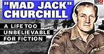 Mad Jack Churchill: A Life Too Unbelievable For Fiction