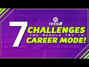7 CHALLENGES YOU SHOULD TRY IN FIFA 18 CAREER MODE!!! | ft. YSLs, REBUILDS + MORE!