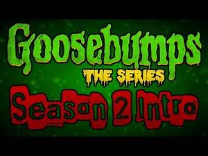 Goosebumps The Series Season 2 Intro