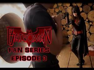 Batwoman Fan film series (Ep.3): I know what to do next (DC Comics/Superheroine/Short movie)