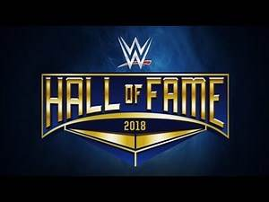 WWE Hall of Fame- Class of 2018
