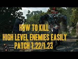 The witcher 3 wild hunt:How To Kill High Level Enemies Easily patch 1.22/1.23 pc,ps4,xbox one