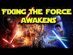 What if Star Wars: The Force Awakens was better?