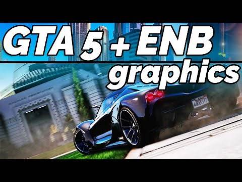 How to Install ENB Graphics Mod for GTA 5