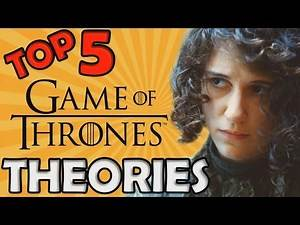 Top 5 ASOIAF Theories! (Game of Thrones)