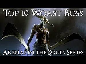 Top 10 Worst Boss Arenas in the Souls Series