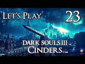 Dark Souls 3 Cinders (1.64) - Let's Play Part 23: Aldrich got Beefy