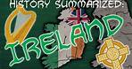 History Summarized: Ireland