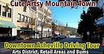 I drove through Asheville, North Carolina. This is what I saw.