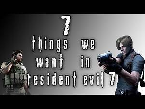 Resident Evil 7: 7 Things We Want in Resident Evil 7 (E3 2016)