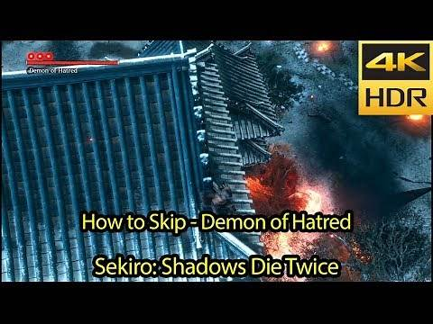 How to Skip Demon of Hatred [4k HDR 60fps] - Patch 1.04 - Sekiro Tutorial Walkthrough Guide