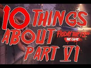 10 Things You Don't Know About Friday the 13th The Game Part 6