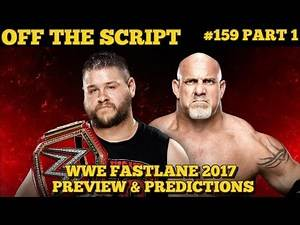 WWE Fastlane 2017 Preview & Predictions - WWE Off The Script #159 Part 1