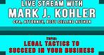 Legal Tactics to Succeed In Your Business with Mark J Kohler CPA, Attorney