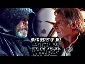 The Rise Of Skywalker Han Solo's Secret Of Luke Revealed & Leaked (Star Wars Episode 9)