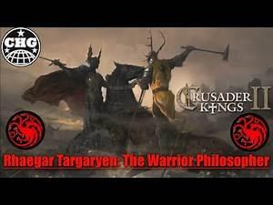 CK2: A Game of Thrones - Rhaegar Targaryen #1 - Our Father's War