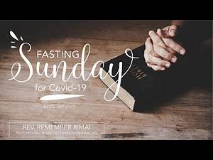 """""""Fasting Sunday for Covid-19"""" Sermon by Rev. Remember Rimai 
