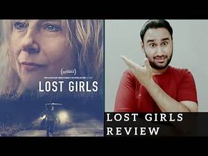 Lost Girls - Movie Review | Faheem Taj