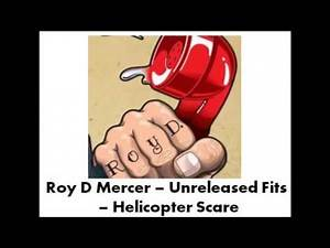 Roy D Mercer - Unreleased Fits - Helicopter Scare