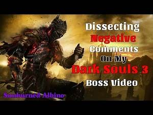 Dissecting Negative Comments On My Dark Souls 3 Boss Video