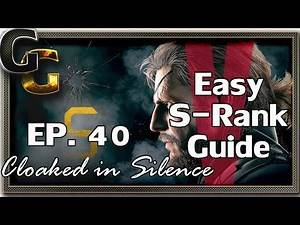 MGSV - The Phantom Pain - S-Rank Guide - Ep 40 - Cloaked in Silence