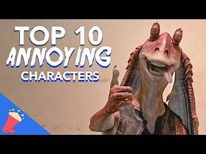 Top 10 Annoying Characters In Movies