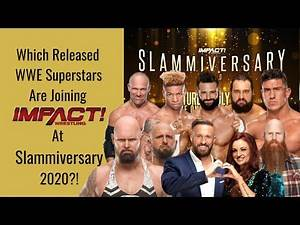 Which Released WWE Superstars Are Joining Impact Wrestling At Slammiversary 2020?!