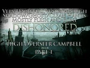 Dishonored - Very Hard - Full Stealth - High Overseer Campbell - Pt 3
