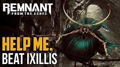 Remnant from the Ashes : How to Beat Ixillis XV Boss