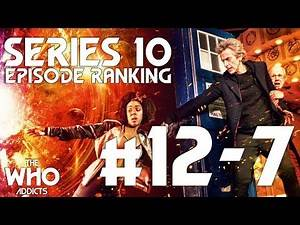 Doctor Who: Series 10 Episode Ranking #12-7 (Part One)
