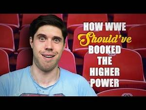 How WWE Should Have Booked: The Higher Power