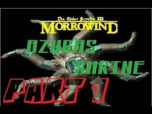 The Daedric Quests of Morrowind: Episode 1 Azura's shrine (Part1)