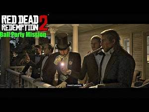 Ball Party Mission - Red Dead Redemption 2 (The Gilded Cage)