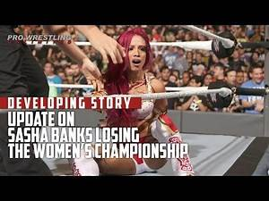 DEVELOPING STORY: Update On Sasha Banks Losing The Women's Championship