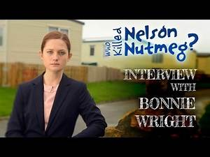 Behind The Scenes on Nelson Nutmeg: Bonnie Wright Interview!