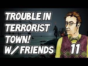 Trouble In Terrorist Town: w/ Gassy, Diction, Nanners, & Chilled #11