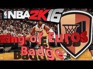 NBA 2K16 Tutorial #4 - How to get the King of Euros Badge Easy