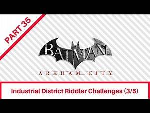 Batman: Arkham City [35] - Industrial District Riddler Challenges (3/5)