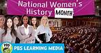 PBS LEARNING MEDIA   Women's History Month   PBS KIDS