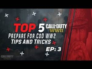 How To Prepare For Call of Duty World War 2 - Top 5 Tips and Tricks
