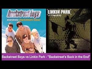 "Backstreet Boys vs Linkin Park - ""Backstreet's Back in the End"""