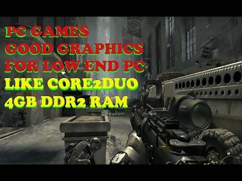 PC Games Good Graphics for Core2duo 4gb Ram