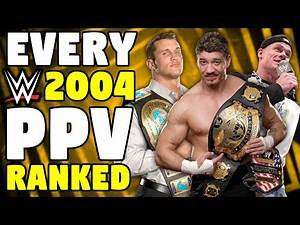 Every 2004 WWE PPV Ranked From WORST To BEST