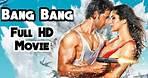 Bang Bang (2014) Full HD 1080P Movie | Hrithik Roshan | Katrina Kaif | Siddharth Anand