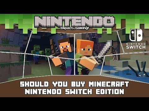 Should You Buy Minecraft: Nintendo Switch Edition?
