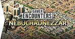 Mesopotamian City-building! ► Nebuchadnezzar Game - Campaign Missions Gameplay - [Gamer Encounters]